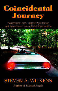 NEW Coincidental Journey by Steven A. Wilkens