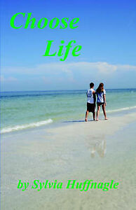 Choose-Life-by-Huffnagle-Sylvia-Paperback