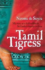 tamil tigress my story as a child soldier in sri lanka s bloody civil