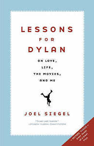 NEW Lessons For Dylan: On Life, Love, the Movies, and Me by Joel Siegel
