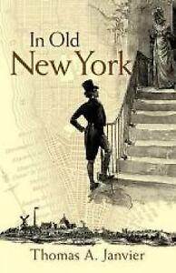 In Old New York by Thomas A. Janvier (Paperback, 2015)