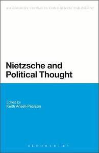 Nietzsche and Political Thought (Bloomsbury Studies in Continental Philosophy),