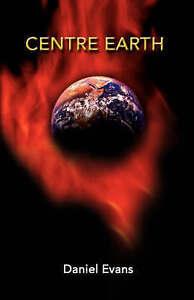 (Good)-Centre Earth (Paperback)-Evans, Daniel-1845493087