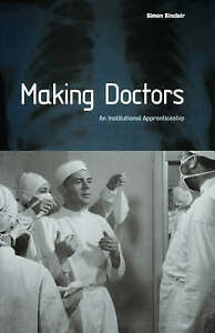 Making Doctors: An Institutional Apprenticeship (Explorations in-ExLibrary