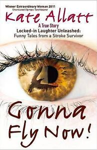 Gonna Fly Now!: Locked-in Laughter Unleashed: Funny Tales from a-ExLibrary