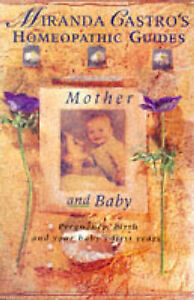 Mother and Baby (Miranda Castro's Homeopathic Guides)-ExLibrary