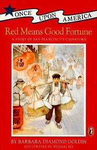 Red Means Good Fortune: A Story of San Francisco's Chinatown (Once Upon America)