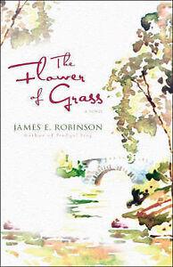 The Flower of Grass, James E. Robinson
