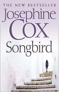 Songbird by Josephine Cox (Hardback, 2008)