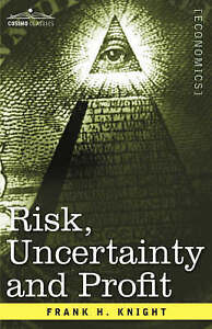 NEW Risk, Uncertainty and Profit by Frank H. Knight