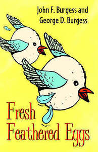 NEW Fresh Feathered Eggs by John Burgess