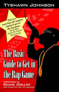 NEW The Basic Guide to Get in the Rap Game by Tyshawn Johnson