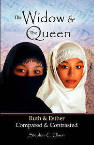 NEW The Widow & The Queen: Ruth & Esther by Dr. Stephan C. Olson