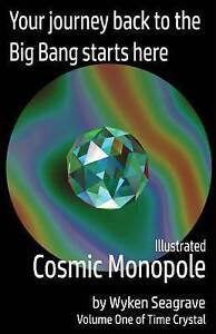 Illustrated Cosmic Monopole: Time Crystal Volume One by Seagrave, Wyken