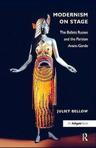 NEW Modernism on Stage: The Ballets Russes and the Parisian Avant-Garde