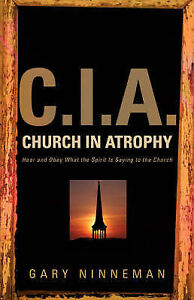 C.I.A. Church in Atrophy by Ninneman, Gary -Paperback