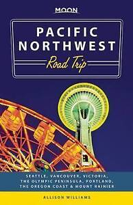 Williams, Allison-Moon Pacific Northwest Road Trip  BOOK NEW