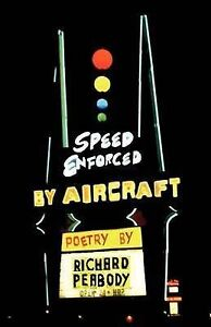 NEW Speed Enforced by Aircraft by Richard Peabody