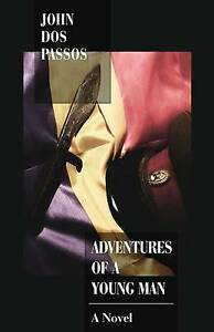 Adventures of a Young Man by Dos Passos, John -Paperback