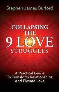 Collapsing 9 Love Struggles Practical Guide Transform R by Burford Stephen James
