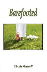 NEW Barefooted by Lizzie Garrett