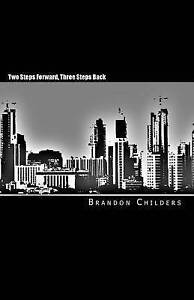 Two Steps Forward, Three Steps Back Childers, Brandon -Paperback