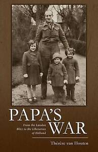 Papa's War London Blitz Liberation Holland by Van Houten Therese -Paperback
