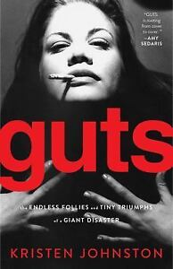 Guts-The-Endless-Follies-and-Tiny-Triumphs-of-a-Giant-Disaster-by-Kristen