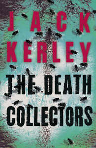 The Death Collectors by Jack Kerley (Hardback, 2005)
