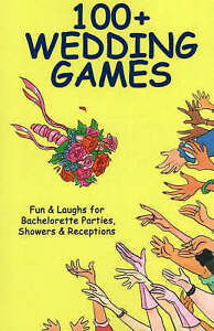 100+ Wedding Games: Fun and Laughs for Bachelorette Parties, Showers and...