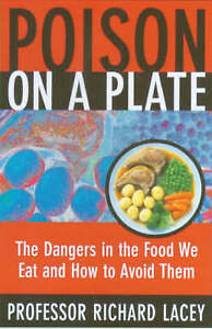 Poison on a Plate: Dangers in the Food We Eat and How to Avoid Them, Good Condit