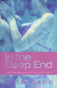 In the Deep End by Kate Cann (Paperback, 2005)