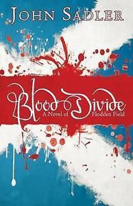New, Blood Divide: A Novel Of Flodden Field, Sadler, John, Book