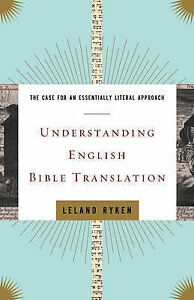 Understanding-English-Bible-Translation-The-Case-for-an-Essentially-Literal