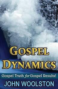 Gospel Dynamics by Woolston, John D. -Paperback