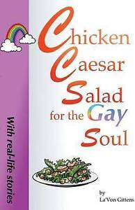 NEW Chicken Caesar Salad for the Gay Soul by La'Von Gittens