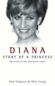 Diana: Story of a Princess, Craig, Phil, Clayton, Tim | Hardcover Book | Good |