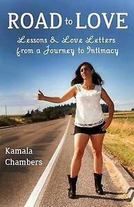 Road Love Lessons & Love Letters Journey Intimacy by Chambers Kamala -Paperback