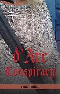 D-039-Arc-Conspiracy-by-by-Baillieu-Yann-Paperback