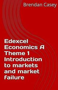 Edexcel Economics Theme 1 Introduction Markets Market F by Casey Brendan John