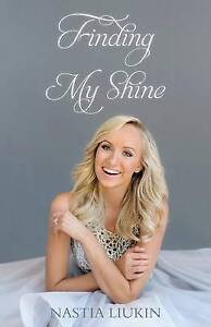NEW Finding My Shine by Nastia Liukin
