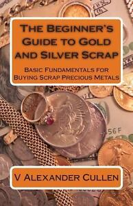 039 s guide to gold and silver scrap basic fundamentals for buying