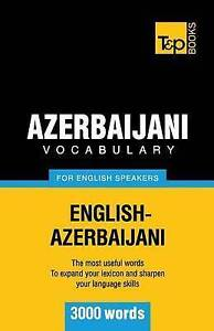 Azerbaijani Vocabulary for English Speakers  3000 Words by Andrey Taranov - <span itemprop=availableAtOrFrom>Norwich, United Kingdom</span> - Returns accepted Most purchases from business sellers are protected by the Consumer Contract Regulations 2013 which give you the right to cancel the purchase within 14 days after the day  - Norwich, United Kingdom