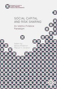 Social Capital and Risk Sharing: An Islamic Finance Paradigm by Mirakhor, Abbas