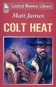 James, Matt, Colt Heat (Linford Western Library), Very Good Book