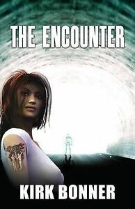 NEW The Encounter by Kirk Bonner