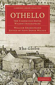 Othello: The Cambridge Dover Wilson Shakespeare (Cambridge Library Collection -