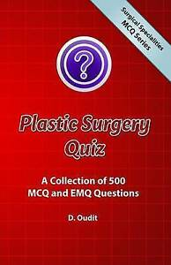 Plastic Surgery Quiz: A Collection of 500 MCQ and EMQ Questions (Surgical Specia