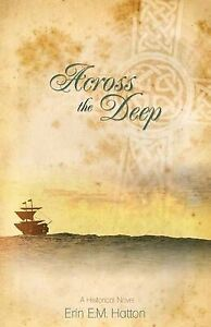 Across the Deep by Hatton, Erin E. M. -Paperback