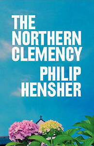 The Northern Clemency, Philip Hensher, Very Good Book